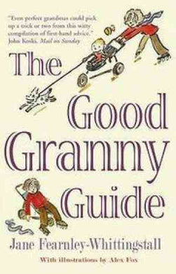 Good Granny Guide : How To Be A Modern