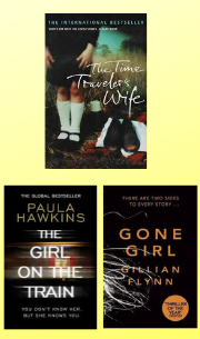 Gone Girl, The Girl on the Train, The Time Travelers Wife
