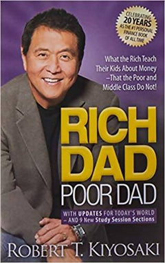 Rich Dad Poor Dad : What The Rich Teach Their Kids About Money That the Poor and Middle Class Do Not! Mass Market Paperback - 99bookscart