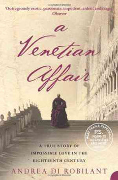 A Venetian Affair: A True Tale of Forbidden Love in the 18th Century - 99bookscart