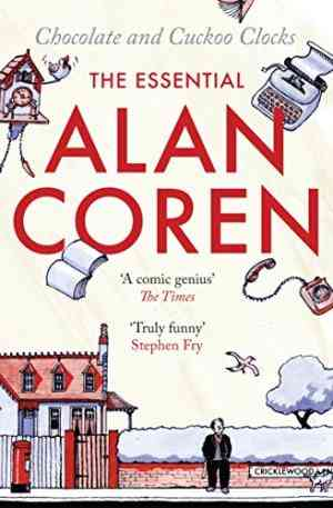 Chocolate and Cuckoo Clocks: The Essential Alan Coren- 99bookscart-secondhand-bookstore-near-me