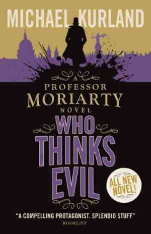 Who Thinks Evil (Professor Moriarty, #5)