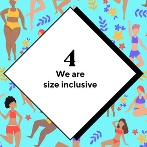 We are size inclusive.
