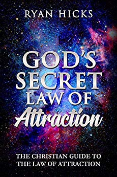 God's Secret Law Of Attraction By Ryan Hicks
