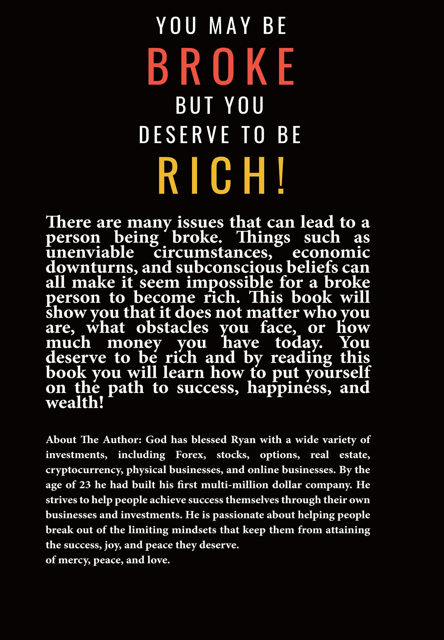 You May Be Broke But You Deserve To Be Rich! By Ryan Hicks