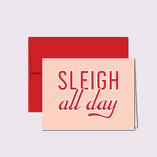 Load image into Gallery viewer, SLEIGH ALL DAY