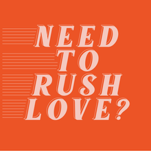 Load image into Gallery viewer, RUSH LOVE SERVICE