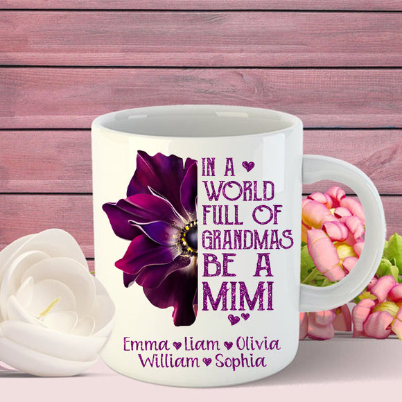Anemone In a world full of Grandmas be a Mimi | Personalized Mug - Pofily