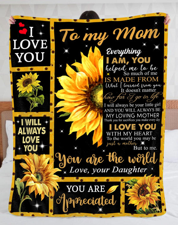 Gift For Mom-To Me You Are The World Love Your Daughter Blanket