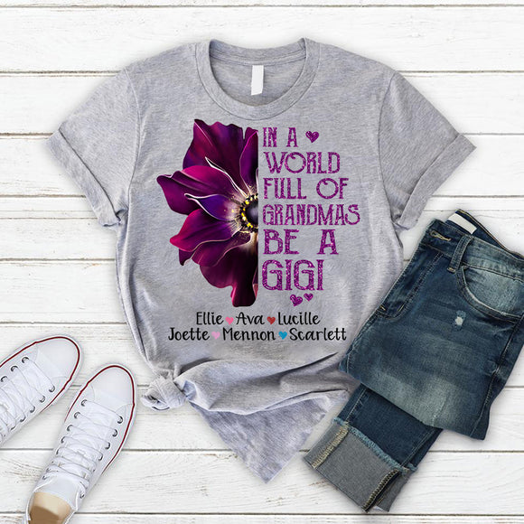In A World Full Of Grandmas Be A Gigi | Anemone Purple | Personalized T-Shirt - Pofily