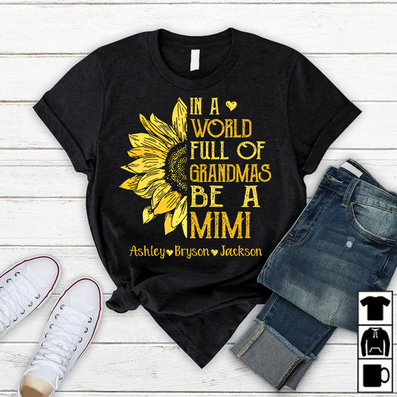 Sunflower In A World Full Of Grandmas be a Mimi | Personalized T-Shirt - Pofily