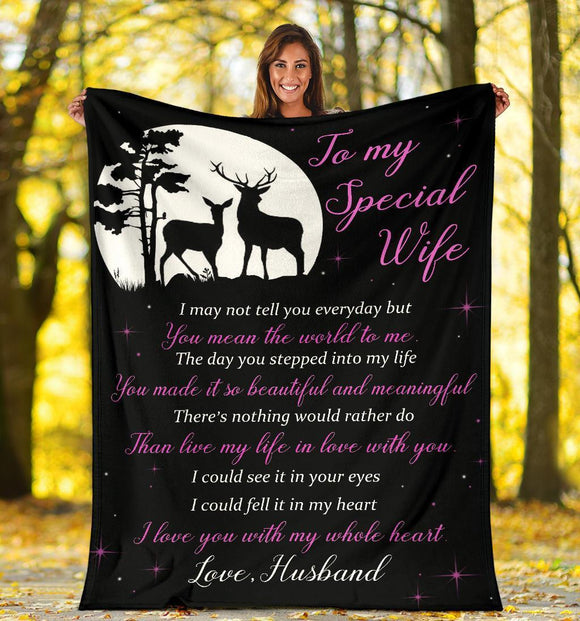 To My Special Wife - I May Not Tell You Every Day, Hunting Deer Blanket