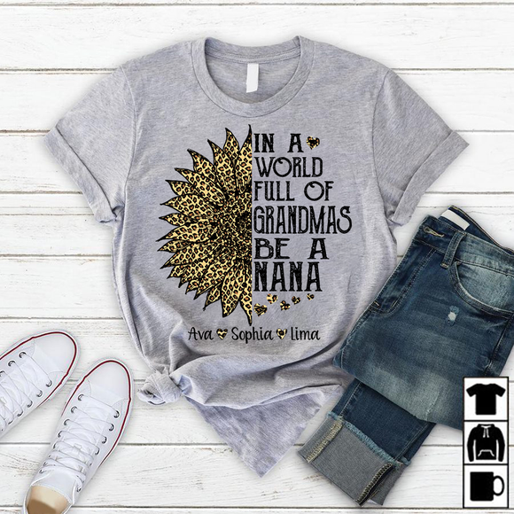 In A World Full Of Grandmas Be A Nana - Leopart Sunflower | Personalized T-Shirt - Pofily