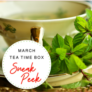 March Tea Time Subscription Box