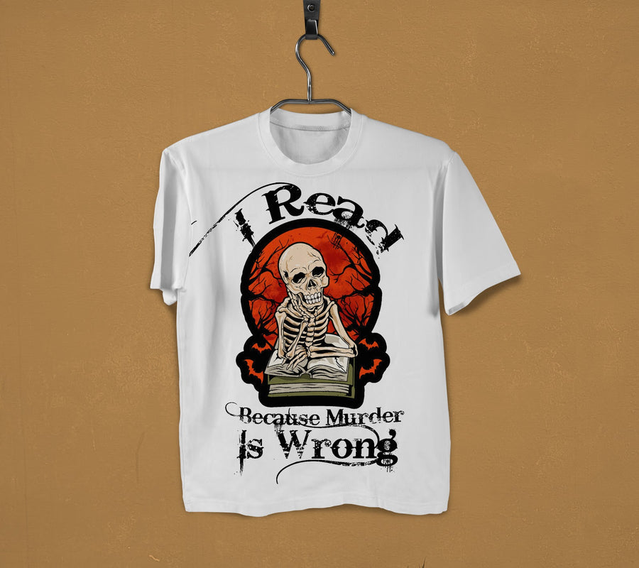 I Read Because Murder Is Wrong Shirt 2D