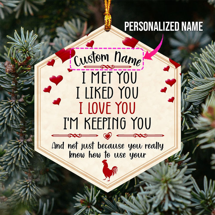 Personalized Ornaments I Met You I liked You I love You I'm Keeping You