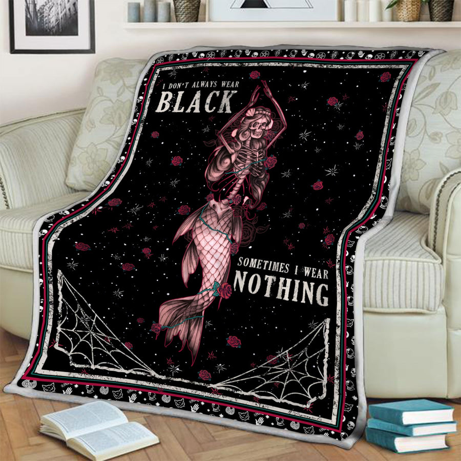 I don't always wear black sometimes i wear nothing blanket