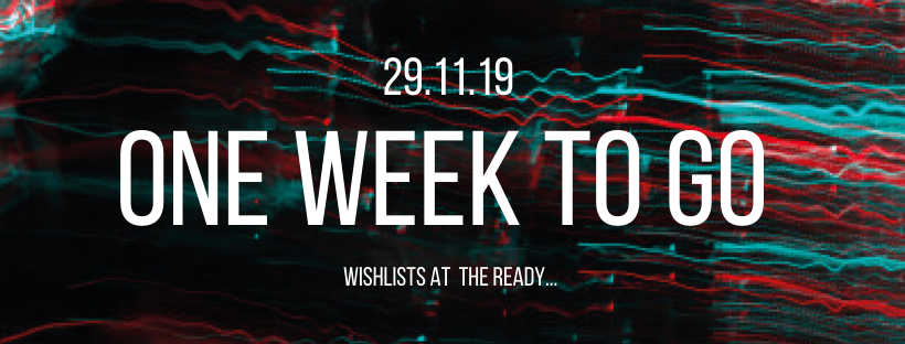 ONE WEEK TO GO | 29.11.19