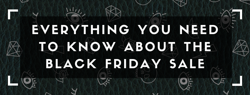 Everything You Need To Know About The Black Friday Sale