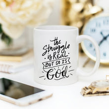 Load image into Gallery viewer, The Struggle Is Real But So Is GOD Mug, Coffee