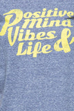 Positive Mind, Vibes + Life Tee Blue