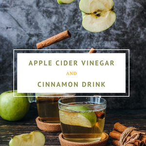 Apple Cider Vinegar and Cinnamon Drink