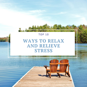 Top 10 Ways To Relax And Relieve Stress
