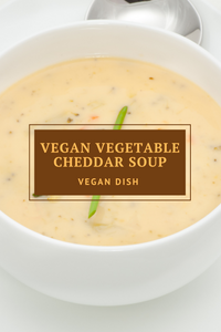 Vegan Vegetable Cheddar Soup