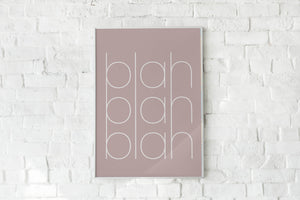 Blah Blah Blah Art Print Poster. Any Size. Any Colour
