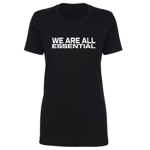 TFHBP - WE ARE ALL ESSENTIAL - Womens Short Sleeve