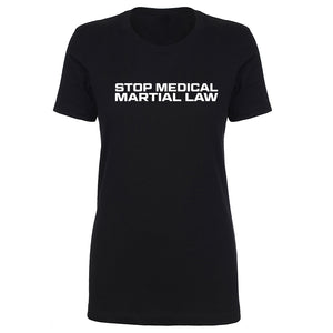 TFHBP - STOP MEDICAL MARTIAL LAW - Womens Short Sleeve