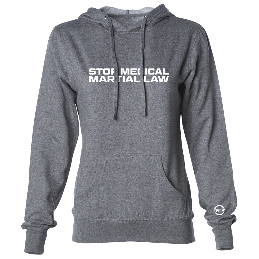 TFHBP - STOP MEDICAL MARTIAL LAW - Womens Hoodie