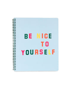 ROUGH DRAFT LARGE NOTEBOOK - BE NICE TO YOURSELF