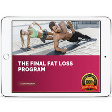 Load image into Gallery viewer, THE FINAL FAT LOSS PROGRAM