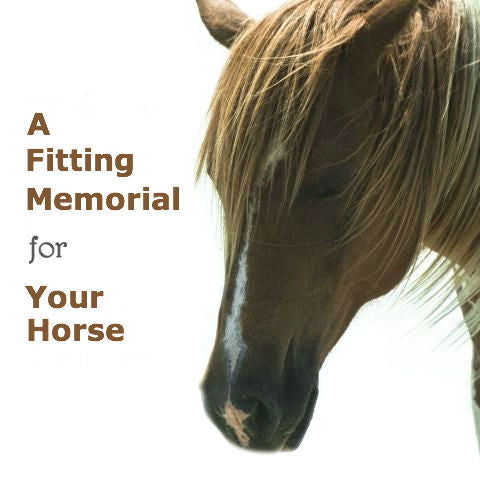 A Fitting Memorial for Your Horse