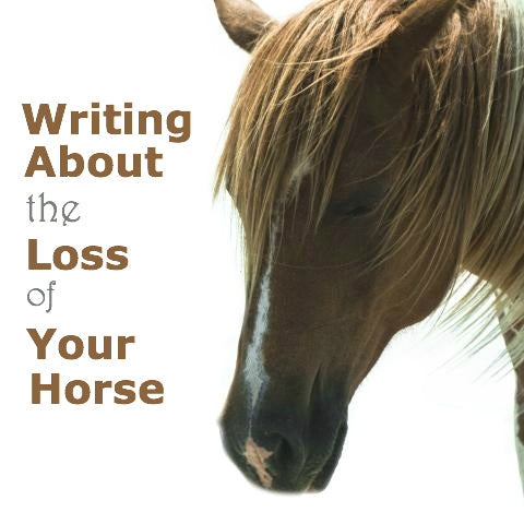 Writing About the Loss of Your Horse