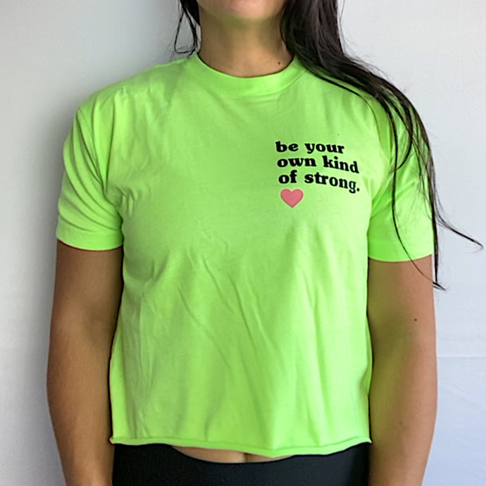 Be your own kind of Strong Crop Top / Neon green