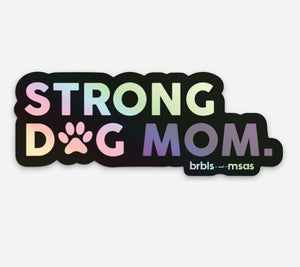 Strong Dog Mom 💕 Holographic sticker