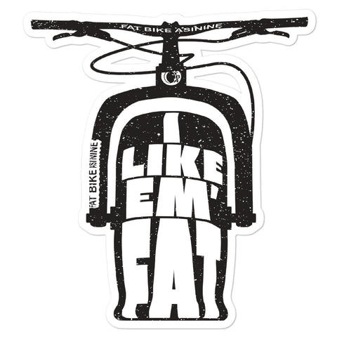 I Like Em' Fat Large Sticker | Fat Bike Asinine