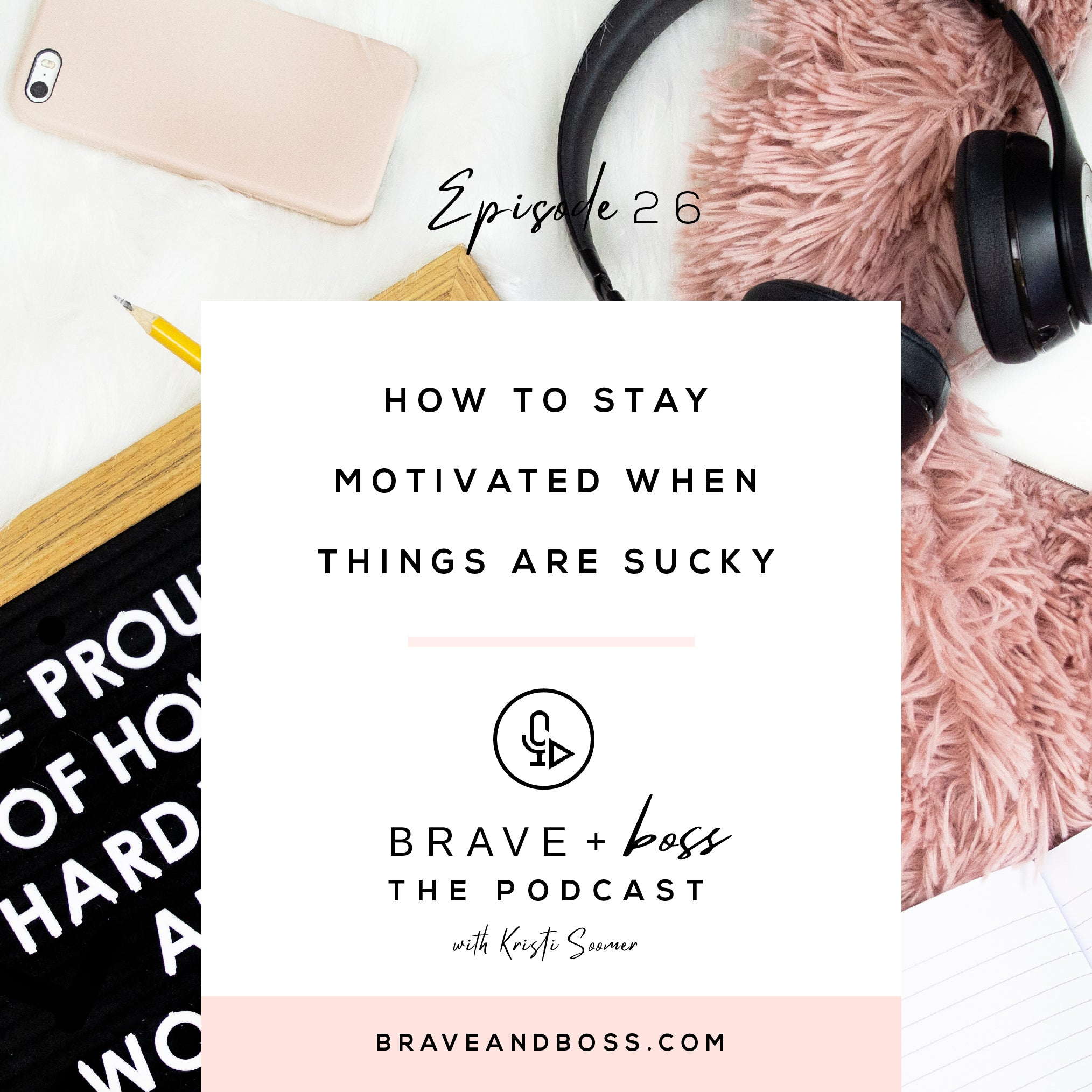 How to Stay Motivated when Things are Sucky