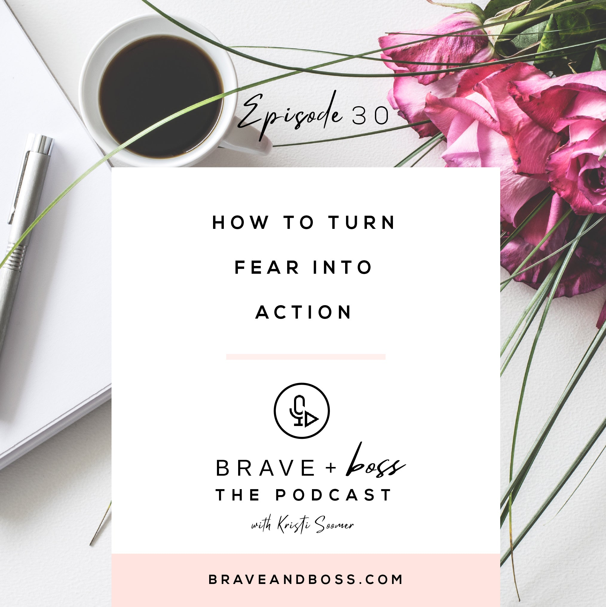 How to Turn Fear into Action