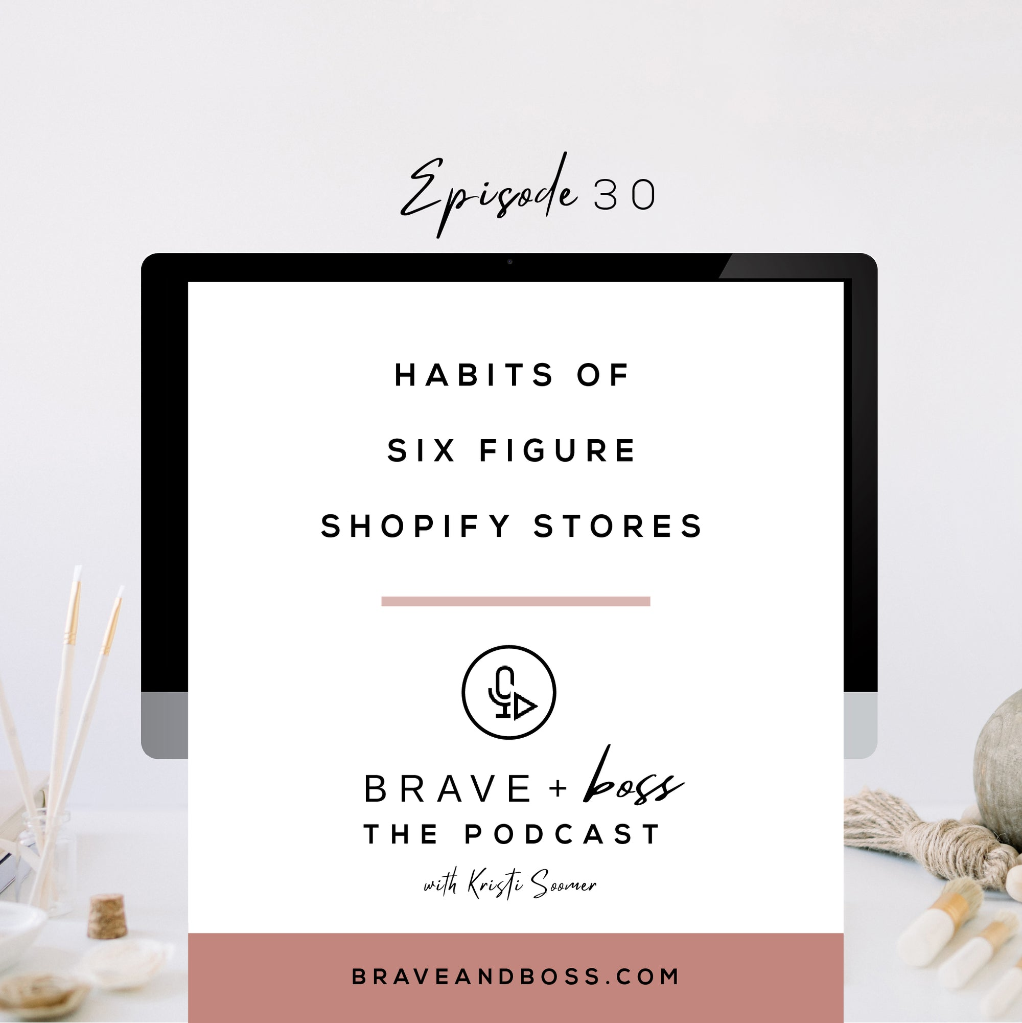 Habits of 6 Figure Shopify Stores
