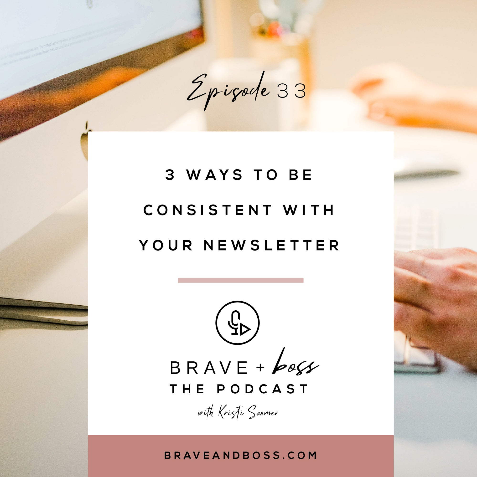 3 Ways to be Consistent with your Newsletter