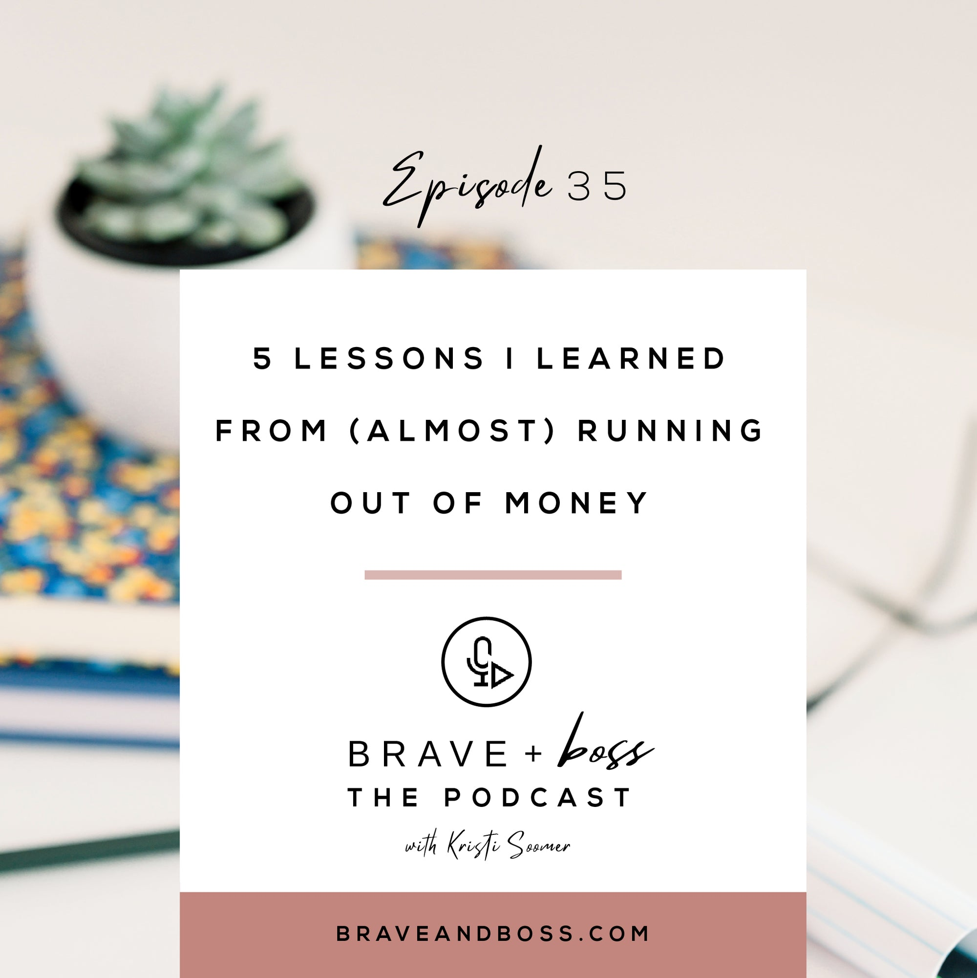 5 Lessons Learned from (Almost) Running Out of Money