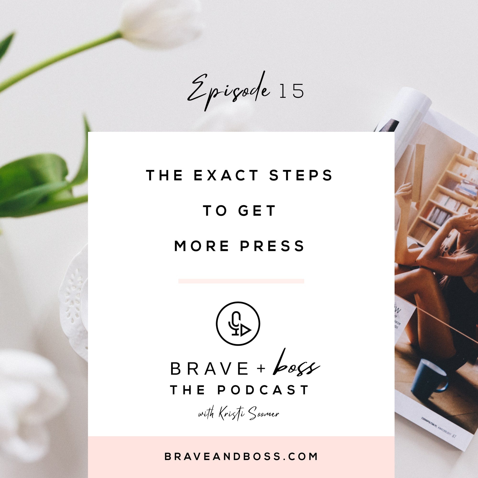 The Exact Steps to get More Press