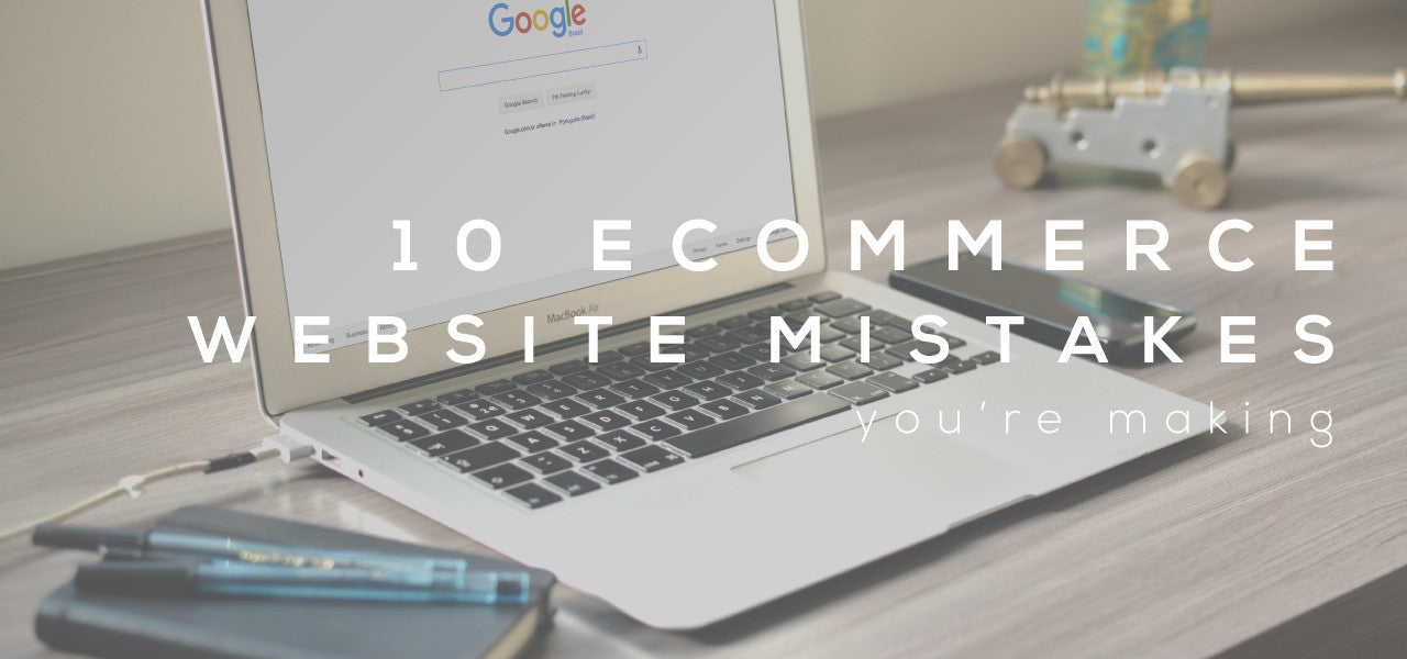 10 ecommerce website mistakes