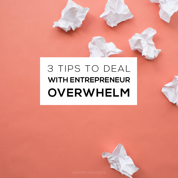 3 tips to deal with overwhelm