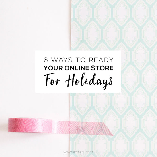 6 ways to get your online store holiday ready