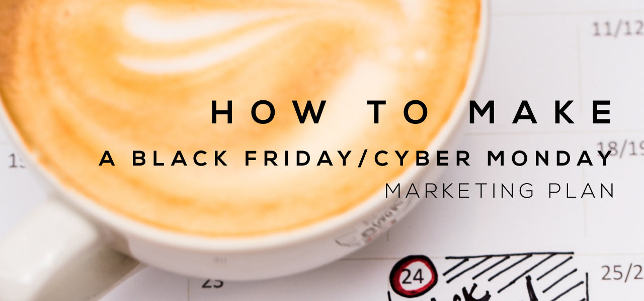 Marketing plan for black friday cyber monday