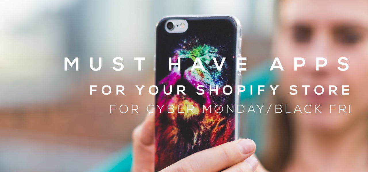 Must Have Shopify Apps for Black Friday